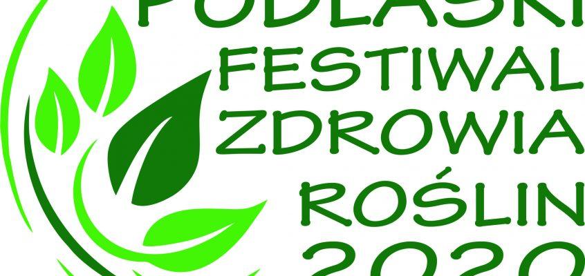 Podlaski Festiwal Zdrowia Roślin w ramach obchodów Międzynarodowego Roku Zdrowia Roślin 2020